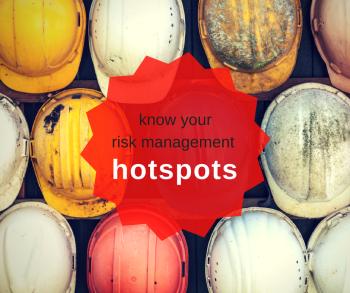 Do you know your risk management hotspots?