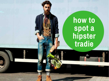The 11 tell-tale signs of a hipster tradie