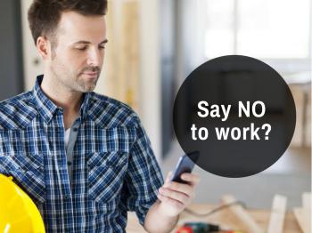 Tradies: 5 reasons to turn down that next job
