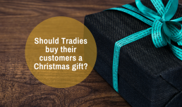 Should Tradies buy their customers a Christmas gift?