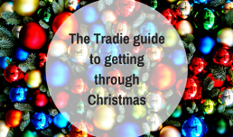 The Tradie guide to getting through Christmas