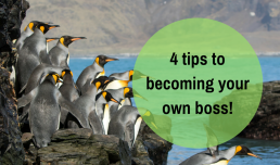 4 tips to becoming your own boss...