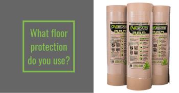 Floor protection: Old school vs new school